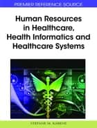 Human Resources in Healthcare, Health Informatics and Healthcare Systems ebook by Stéfane M. Kabene