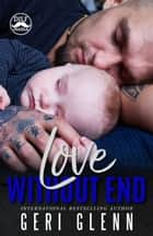 Love Without End 電子書籍 by Geri Glenn