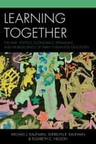 Learning Together ebook by Michael J. Kaufman,Sherelyn R. Kaufman,Elizabeth C. Nelson