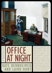 Office at Night ebook by Kate Bernheimer, Laird Hunt
