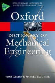 A Dictionary of Mechanical Engineering ebook by Tony Atkins,Marcel Escudier