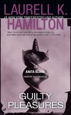 Guilty Pleasures ebook by Laurell K. Hamilton