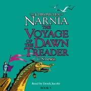 The Voyage of the Dawn Treader (The Chronicles of Narnia, Book 5) audiobook by C. S. Lewis