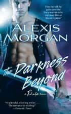 The Darkness Beyond ebook by Alexis Morgan