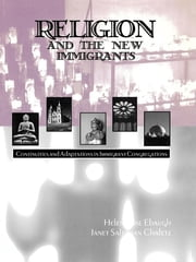 Religion and the New Immigrants - Continuities and Adaptations in Immigrant Congregations ebook by Janet Saltzman Chafetz,Helen Rose Ebaugh