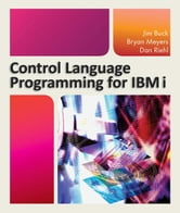 Control Language Programming for IBM i ebook by Jim Buck,Bryan Meyers,Dan Riehl