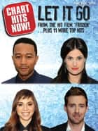 Chart Hits Now! Let It Go ...Plus 11 More Top Hits (PVG) ebook by Wise Publications