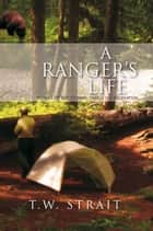 A RANGER'S LIFE ebook by T.W. Strait