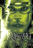 Ancient Designs ebook by Richard Hage