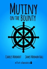 Mutiny on the Bounty ebook by Charles Nordhoff,James Norman Hall