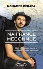 Ma France méconnue ebook by Mohamed Bekada, Hugues Dago
