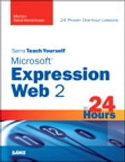 Sams Teach Yourself Microsoft Expression Web 2 in 24 Hours ebook by Morten Rand-Hendriksen