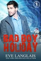 Bad Boy Holiday ebook by Eve Langlais