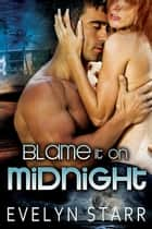 Blame it on Midnight ebook by Evelyn Starr