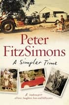 A Simpler Time ebook by Fitzsimons Peter