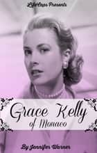 Grace Kelly of Monaco ebook by Jennifer Warner