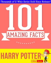 Harry Potter2 - 101 Amazing Facts You Didn't Know ebook by G Whiz