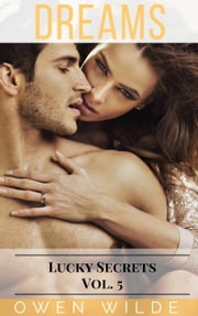 Dreams (Lucky Secrets - Vol. 5) - Lucky Secrets, #5 ebook by Owen Wilde