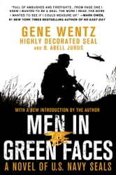 Men in Green Faces - A Novel of U.S. Navy SEALs ebook by Gene Wentz,B. Abell Jurus