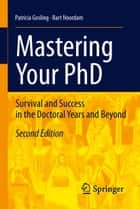 Mastering Your PhD - Survival and Success in the Doctoral Years and Beyond ebook by Patricia Gosling, Lambertus D. Noordam