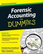 Forensic Accounting For Dummies ebook by Frimette Kass-Shraibman, Vijay S. Sampath