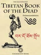 The Illustrated Tibetan Book of the Dead ebook by Andrew Forbes,David Henley