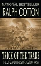 Trick of the Trade ebook by Ralph Cotton