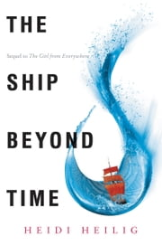 The Ship Beyond Time ebook by Heidi Heilig