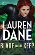 Blade to the Keep ebook by Lauren Dane