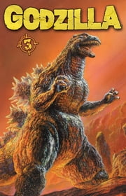 Godzilla Vol. 3 ebook by Swierczynski, Duane; Gane, Simon; Frank, Matt