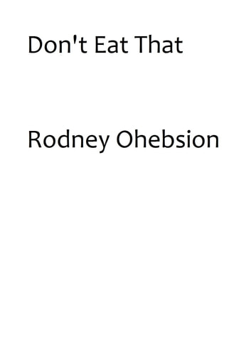 Don't Eat That ebook by Rodney Ohebsion