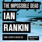 The Impossible Dead audiobook by Ian Rankin