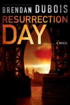 Resurrection Day ebook by Brendan DuBois