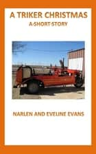 A Triker Christmas ebook by Narlen & Eveline Evans