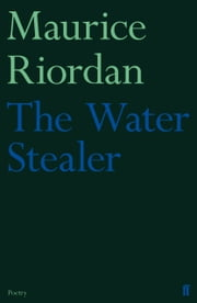 The Water Stealer ebook by Maurice Riordan