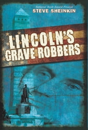 Lincoln's Grave Robbers ebook by Steve Sheinkin