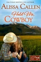Hold Me, Cowboy ebook by