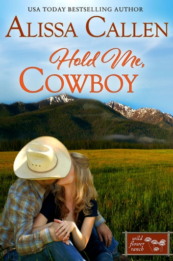Hold Me, Cowboy ebook by Alissa Callen