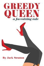 Greedy Queen ebook by Jack Stratton