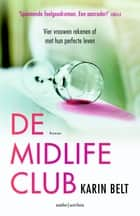 De midlifeclub ebook by Karin Belt