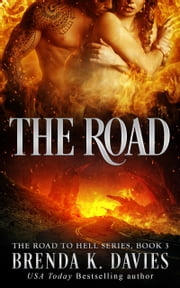 The Road (The Road to Hell Series, Book 3) ebook by Brenda K. Davies