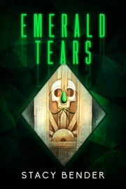 Emerald Tears - Sav'ine, #1 ebook by Stacy Bender