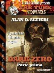 Dark Zero - Parte prima ebook by Alan D. Altieri