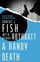A Handy Death ebook by Robert L. Fish, Henry Rothbatt
