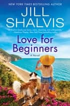 Love for Beginners - A Novel ebook by Jill Shalvis