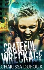 Grateful Wreckage ebook by Charissa Dufour