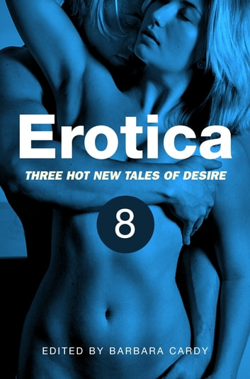Erotica, Volume 8 ebook by Barbara Cardy