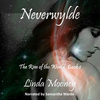 Neverwylde audiobook by Linda Mooney