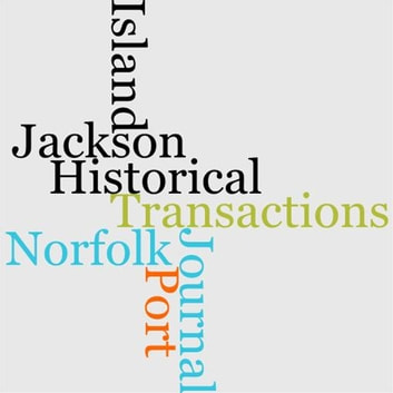 An Historical Journal Of The Transactions At Port Jackson And Norfolk Island ebook by John Hunter