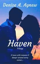 Haven Trilogy ebook by Denise A. Agnew